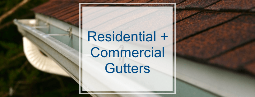Residentialand Commercial Gutters