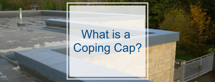 What is a Coping Cap?