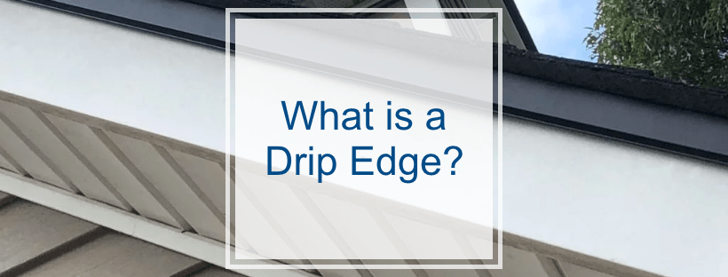 What is a Drip Edge?