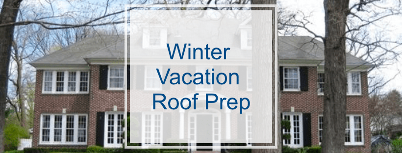 Winter Vacation Roof Preparation